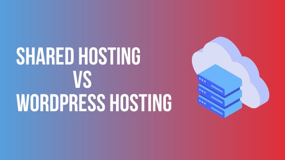 SHARED HOSING VS WORDPRESS HOSTING